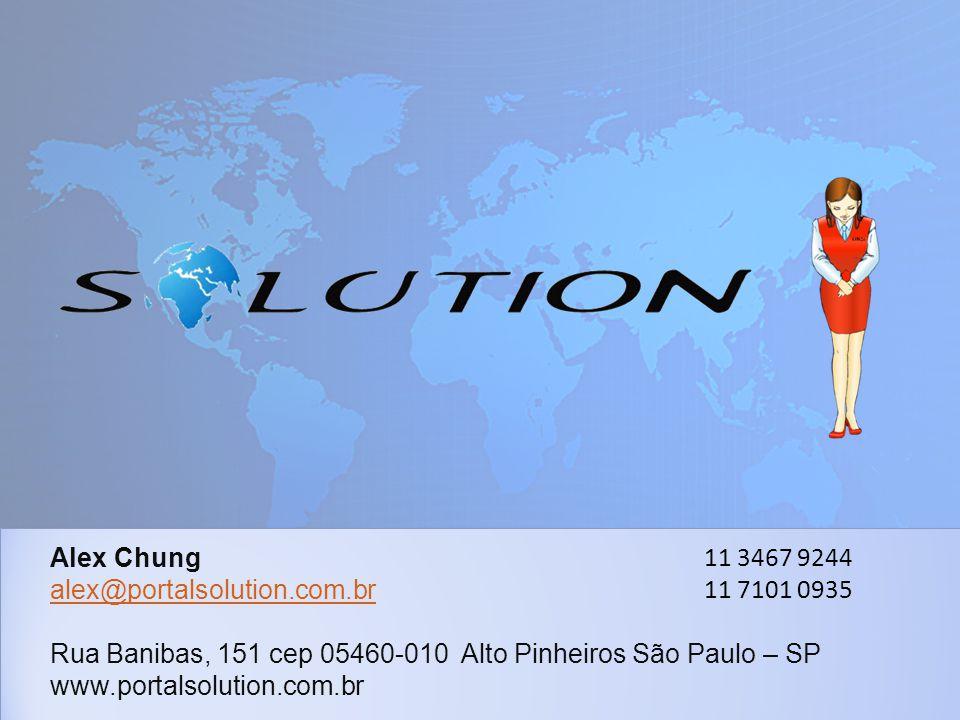 Alex Chung alex@portalsolution.com.br. Rua Banibas, 151 cep 05460-010 Alto Pinheiros São Paulo – SP.