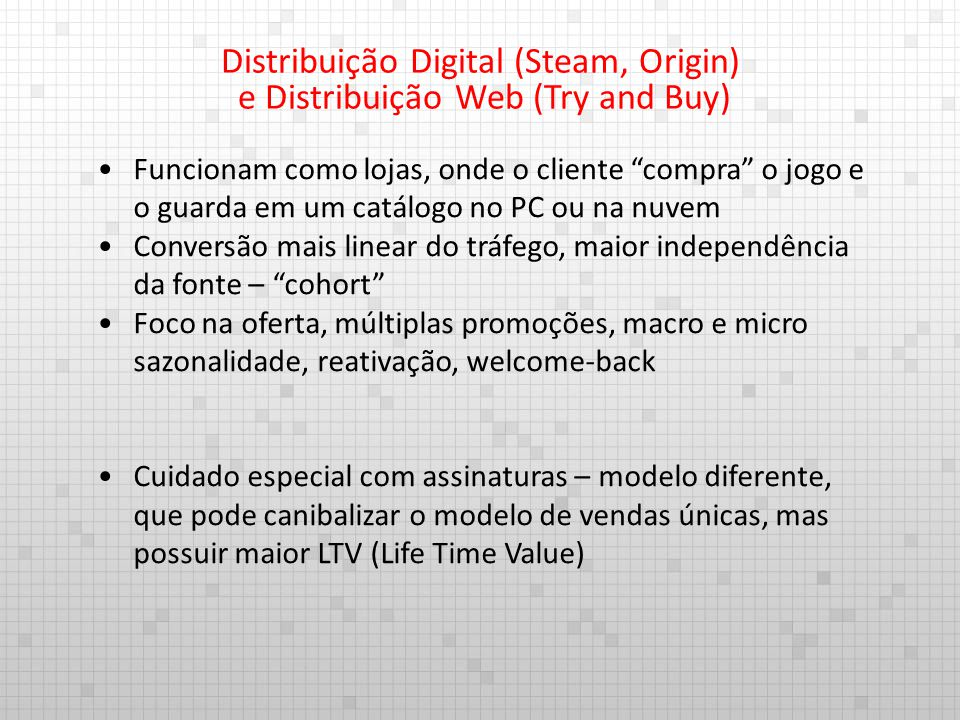 Distribuição Digital (Steam, Origin) e Distribuição Web (Try and Buy)