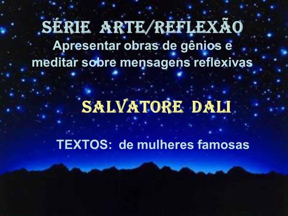 SÉRIE ARTE/REFLEXÃO SALVATORE DALI