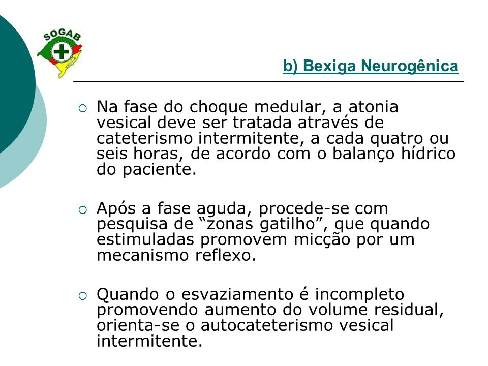b) Bexiga Neurogênica