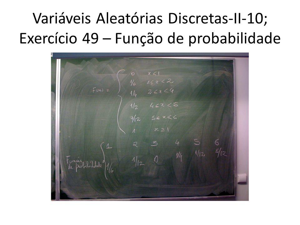 Variáveis Aleatórias Discretas-II-10; Exercício 49 – Função de probabilidade