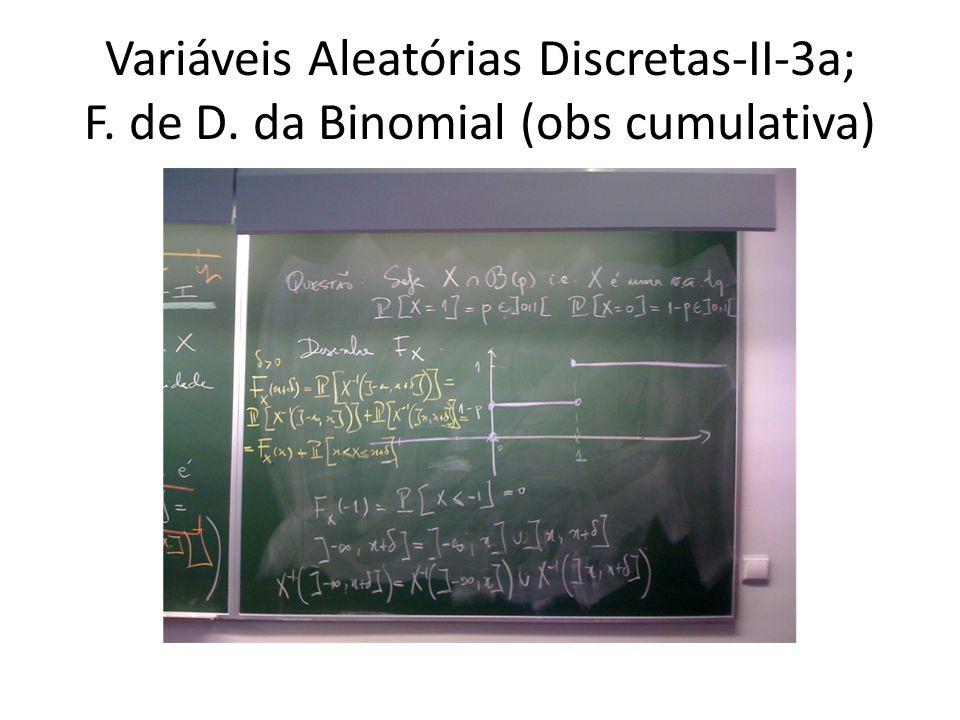Variáveis Aleatórias Discretas-II-3a; F. de D