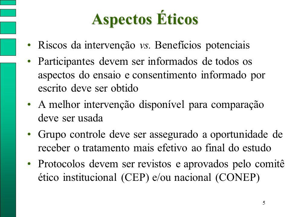 Aspectos Éticos Riscos da intervenção vs. Benefícios potenciais