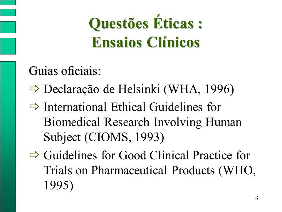 Questões Éticas : Ensaios Clínicos