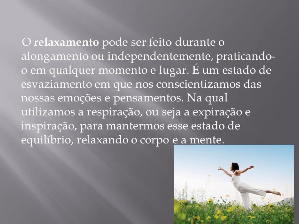 O relaxamento pode ser feito durante o alongamento ou independentemente, praticando-o em qualquer momento e lugar.
