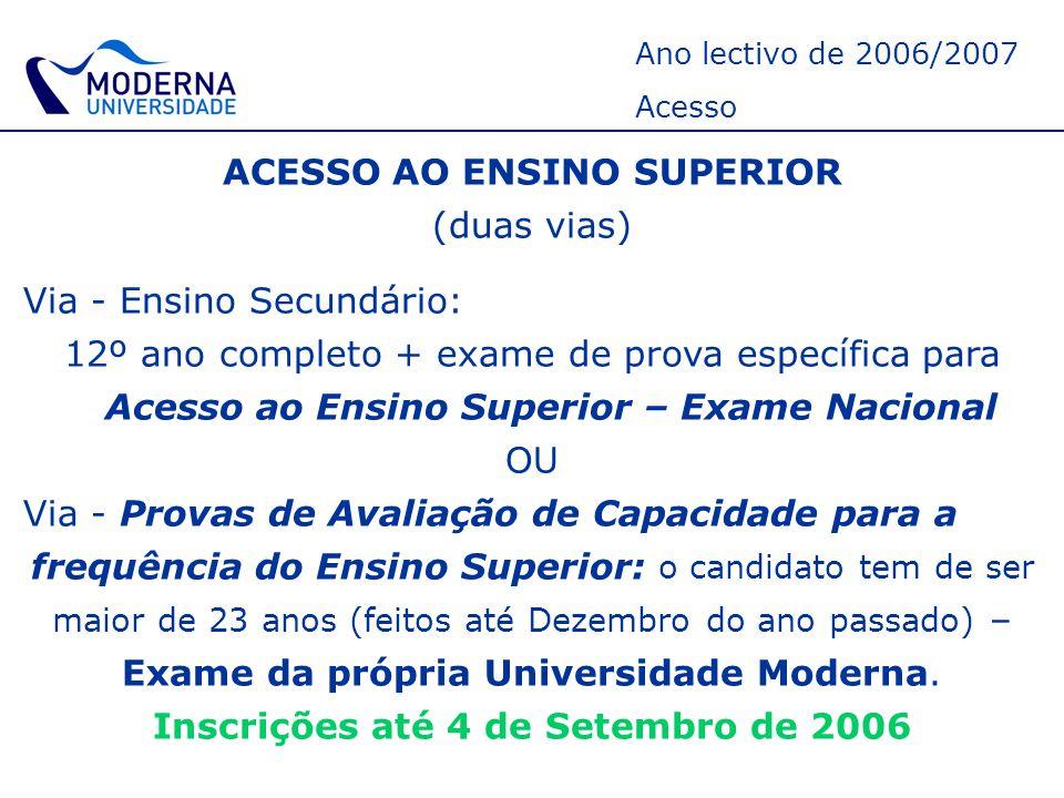 ACESSO AO ENSINO SUPERIOR Inscrições até 4 de Setembro de 2006