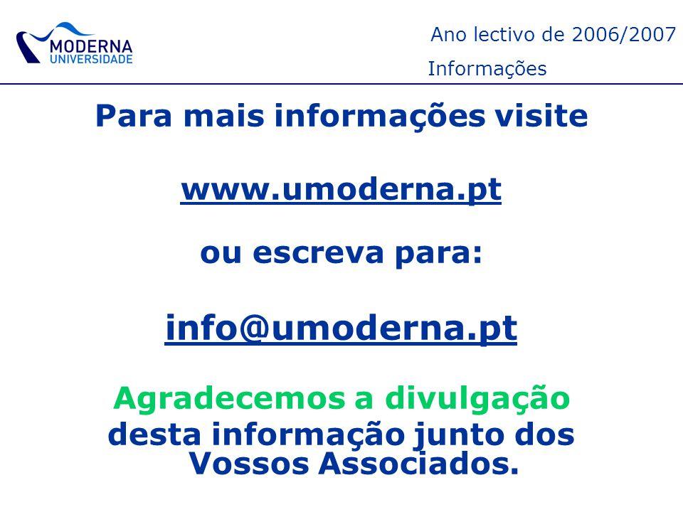info@umoderna.pt Para mais informações visite www.umoderna.pt