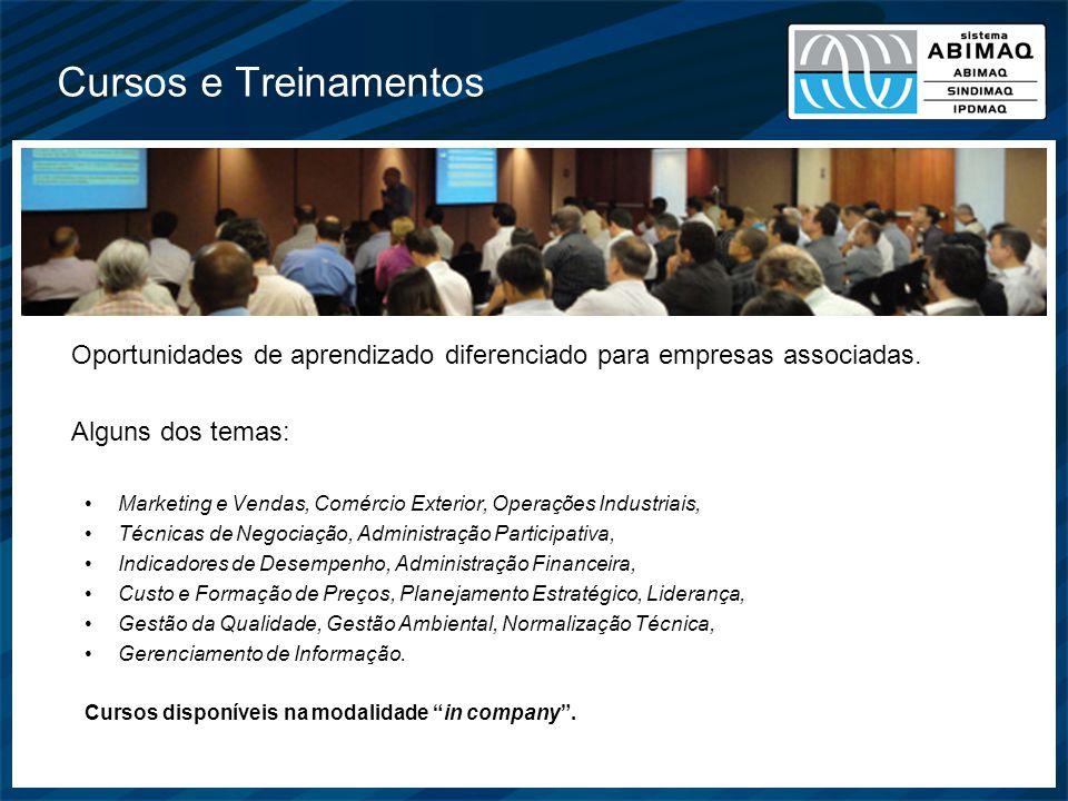 Cursos e Treinamentos Oportunidades de aprendizado diferenciado para empresas associadas. Alguns dos temas: