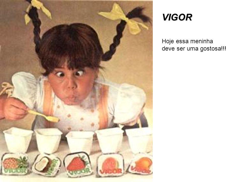 VIGOR Hoje essa meninha deve ser uma gostosa!!!