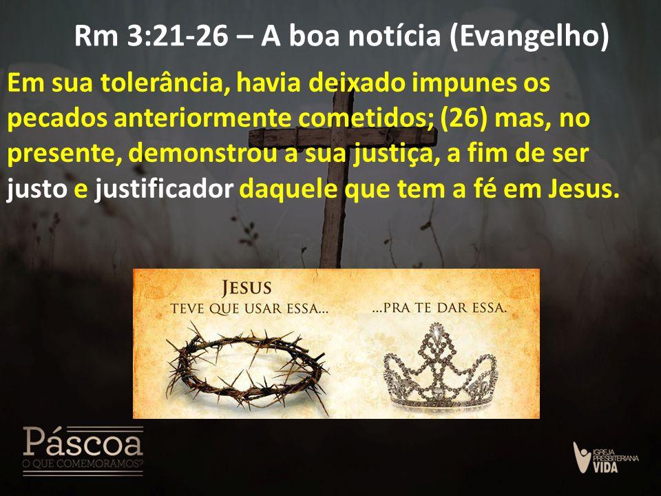 Rm 3:21-26 – A boa notícia (Evangelho)