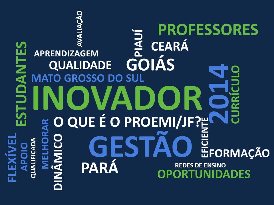 INOVADOR GESTÃO 2014 GOIÁS PROFESSORES PARÁ ESTUDANTES