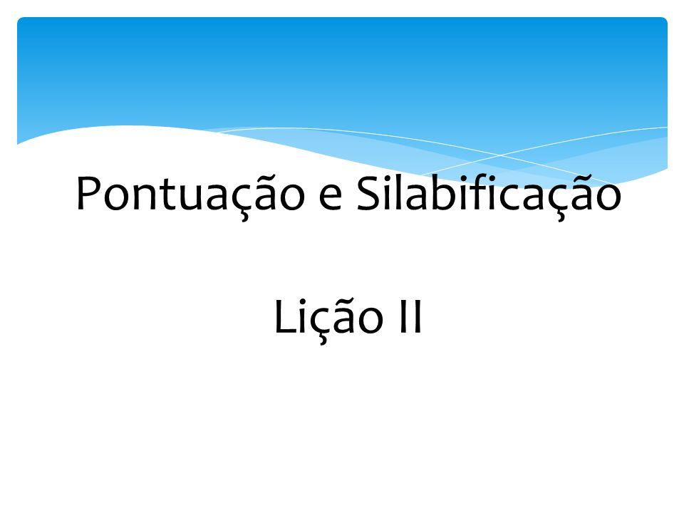 Pontuação e Silabificação Lição II