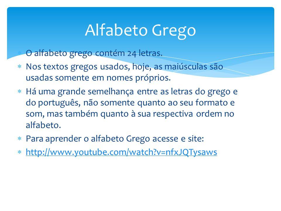 Alfabeto Grego O alfabeto grego contém 24 letras.