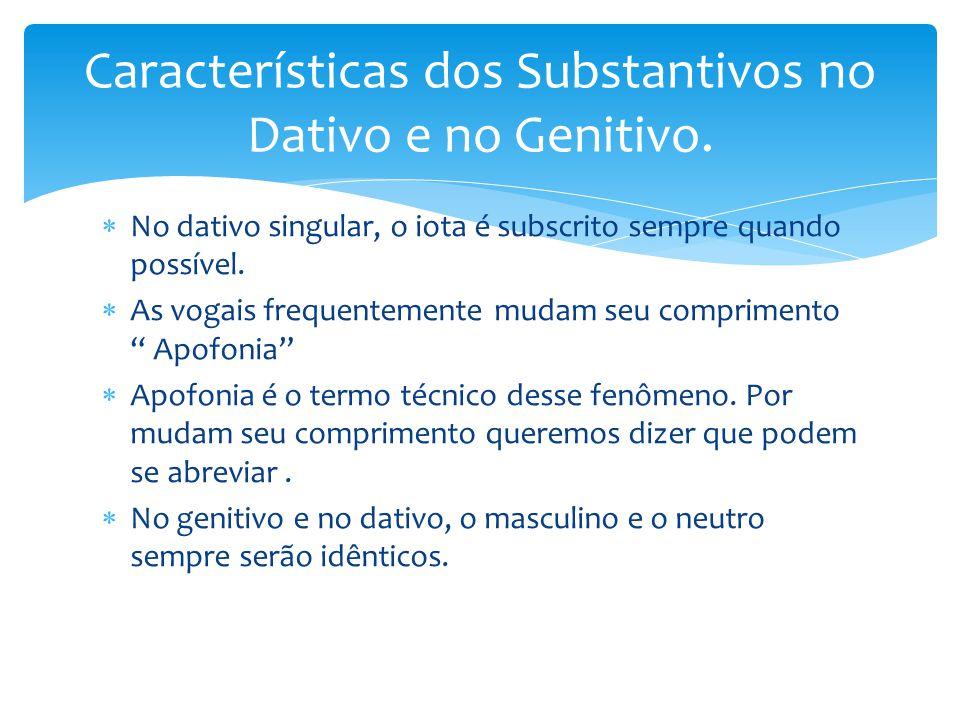 Características dos Substantivos no Dativo e no Genitivo.