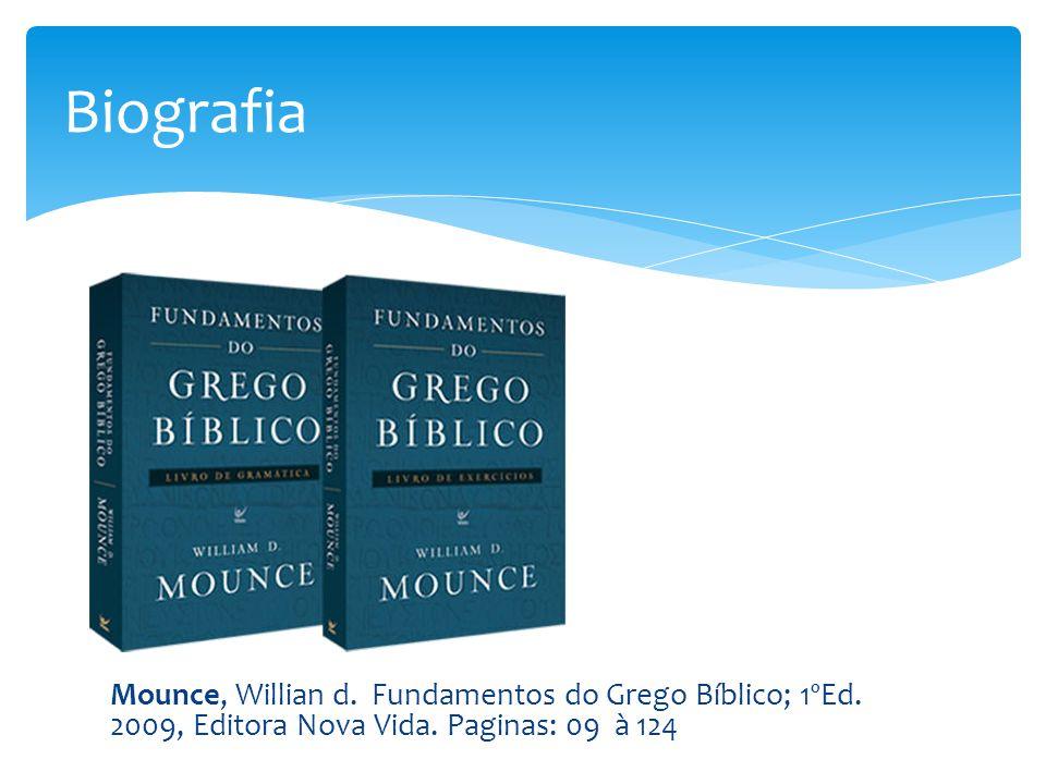 Biografia Mounce, Willian d. Fundamentos do Grego Bíblico; 1ºEd.