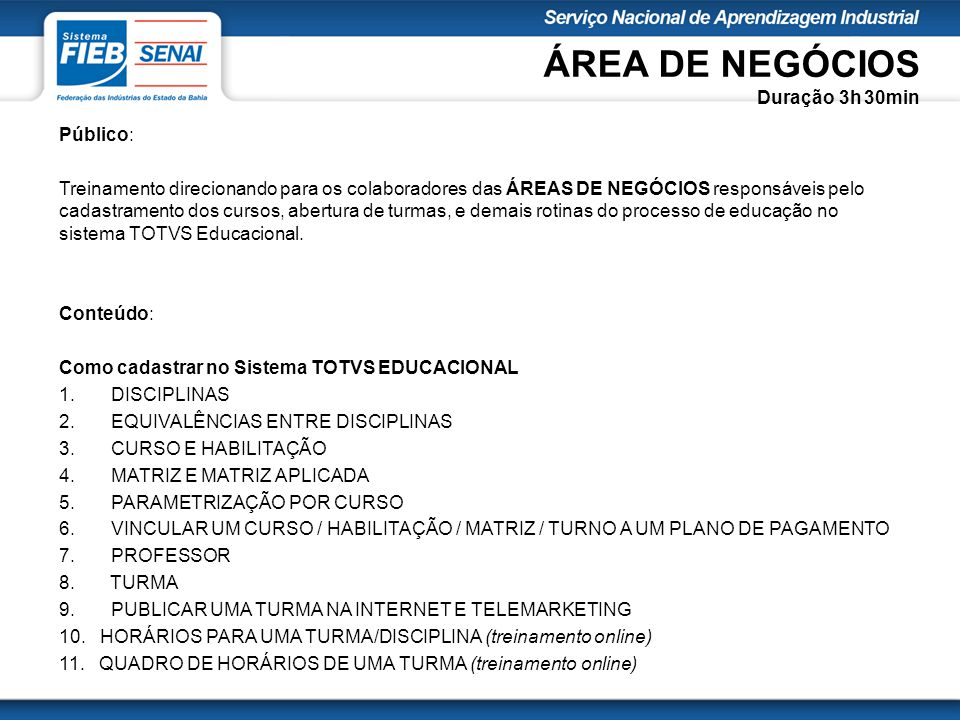 ÁREA DE NEGÓCIOS Duração 3h 30min