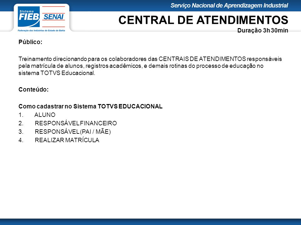 CENTRAL DE ATENDIMENTOS Duração 3h 30min