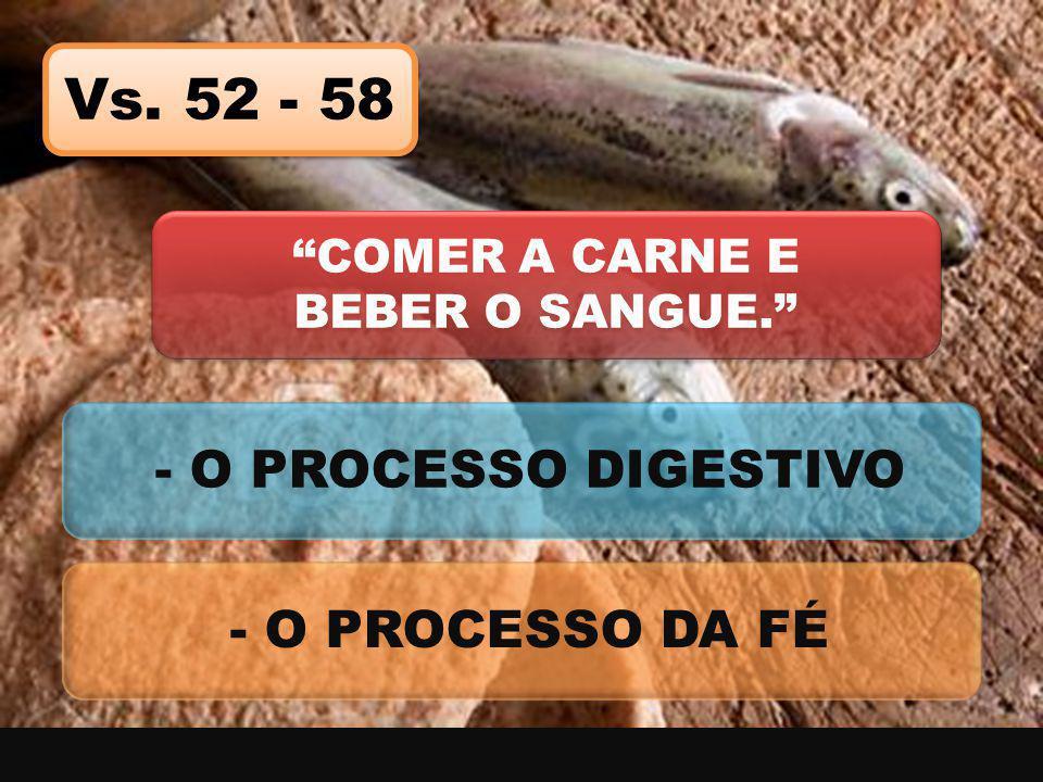 COMER A CARNE E BEBER O SANGUE.