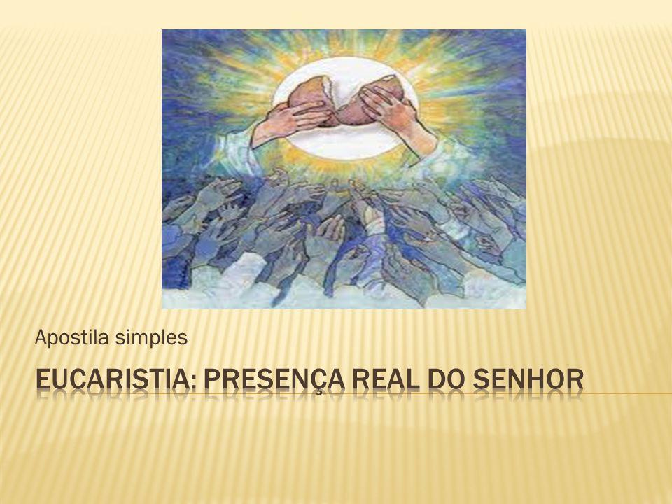 Eucaristia: Presença Real do senhor