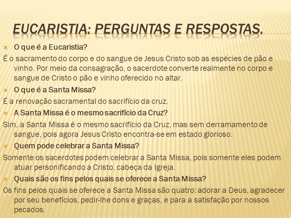 Eucaristia: Perguntas e respostas.