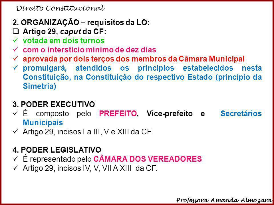 2. ORGANIZAÇÃO – requisitos da LO: Artigo 29, caput da CF: