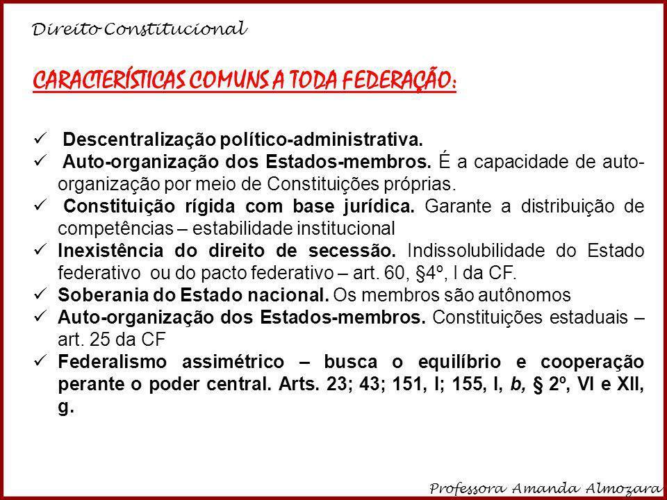 CARACTERÍSTICAS COMUNS A TODA FEDERAÇÃO: