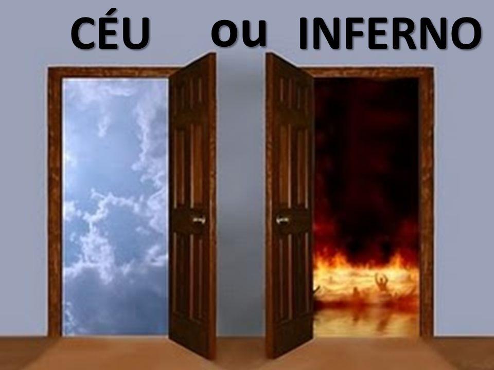 ou CÉU INFERNO