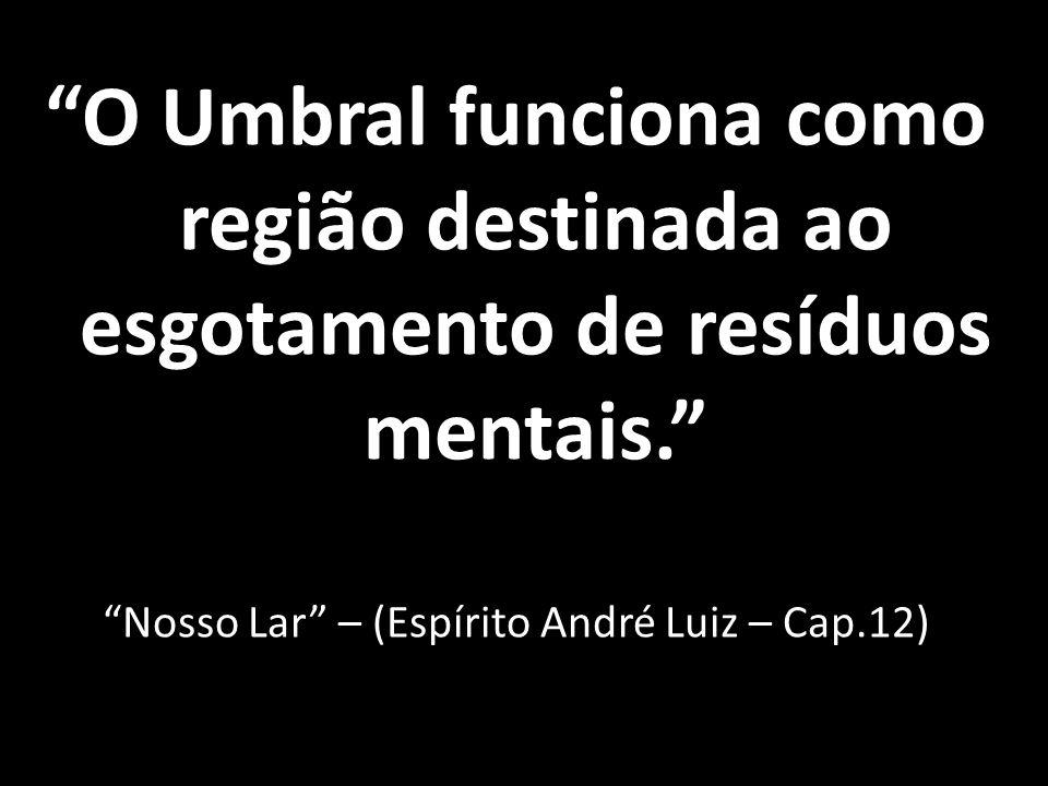 Nosso Lar – (Espírito André Luiz – Cap.12)
