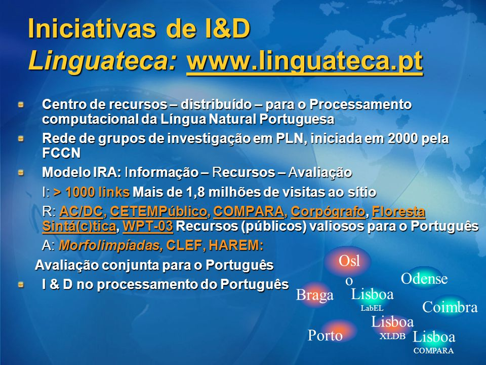 Iniciativas de I&D Linguateca: www.linguateca.pt