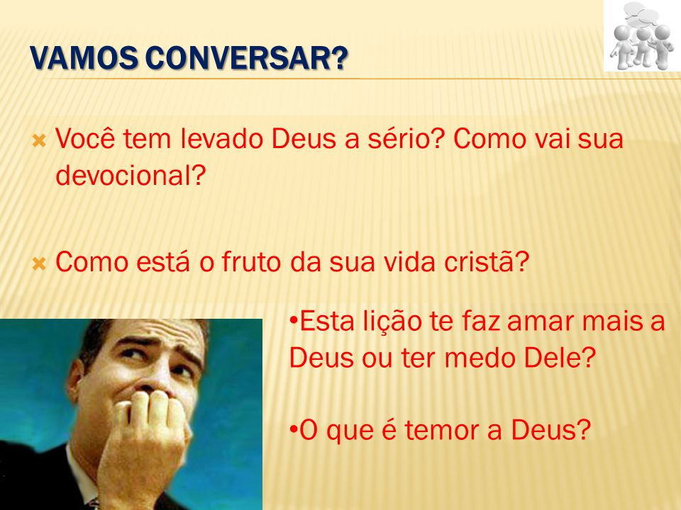Vamos conversar Você tem levado Deus a sério Como vai sua devocional Como está o fruto da sua vida cristã