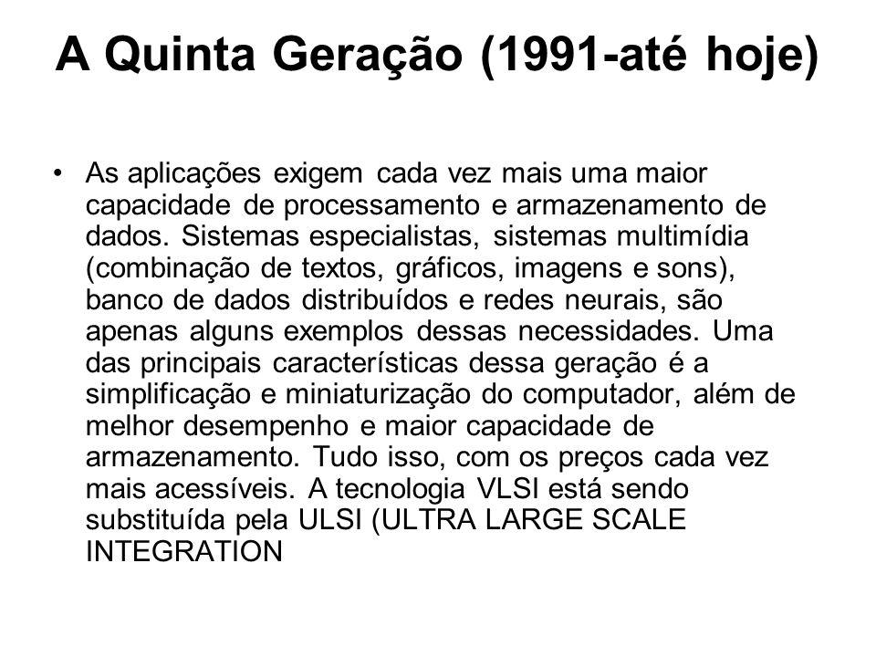 A Quinta Geração (1991-até hoje)