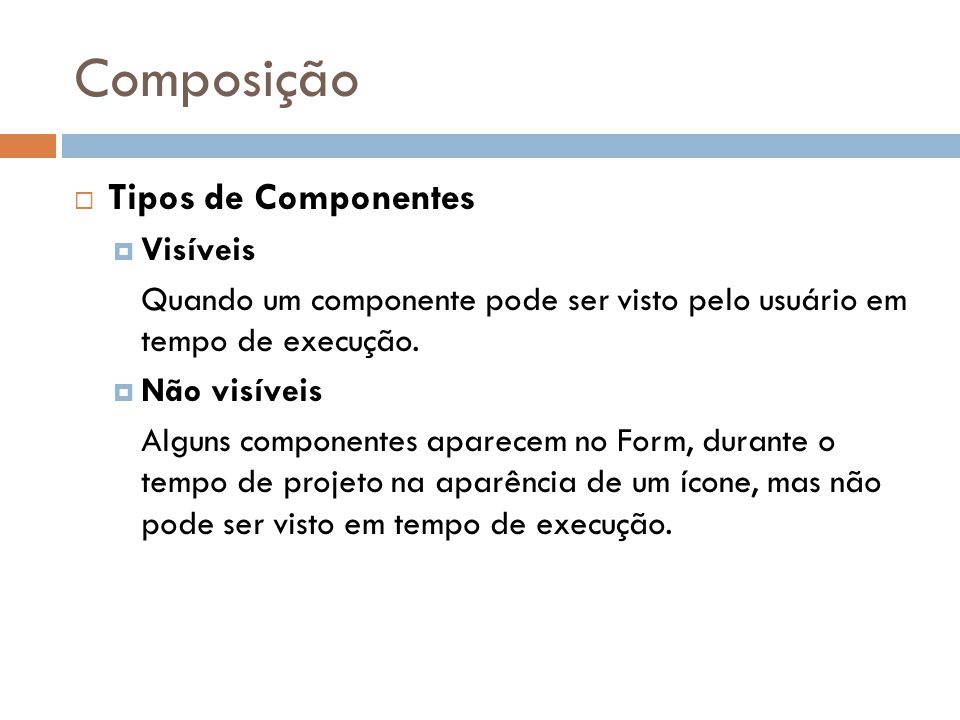 Composição Tipos de Componentes Visíveis
