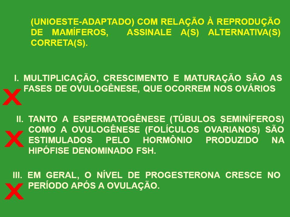 (UNIOESTE-ADAPTADO) COM RELAÇÃO À REPRODUÇÃO DE MAMÍFEROS, ASSINALE A(S) ALTERNATIVA(S) CORRETA(S).