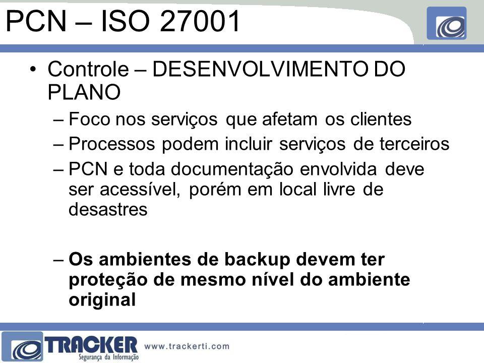 PCN – ISO 27001 Controle – DESENVOLVIMENTO DO PLANO