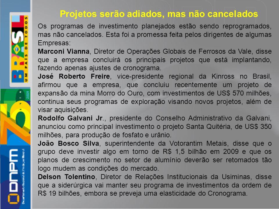 Projetos serão adiados, mas não cancelados