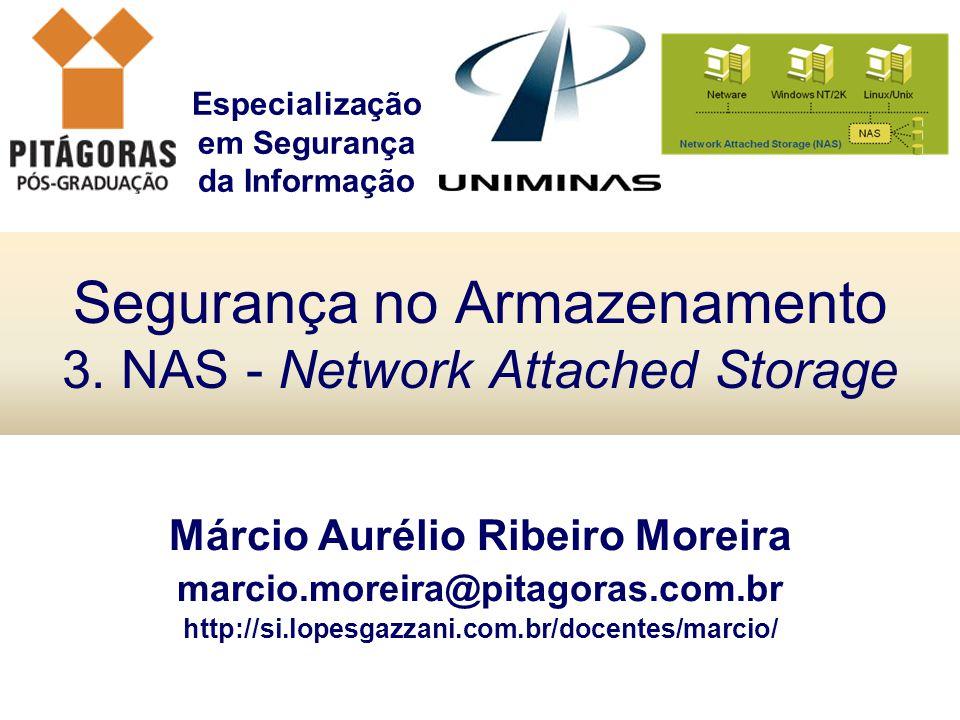 Segurança no Armazenamento 3. NAS - Network Attached Storage