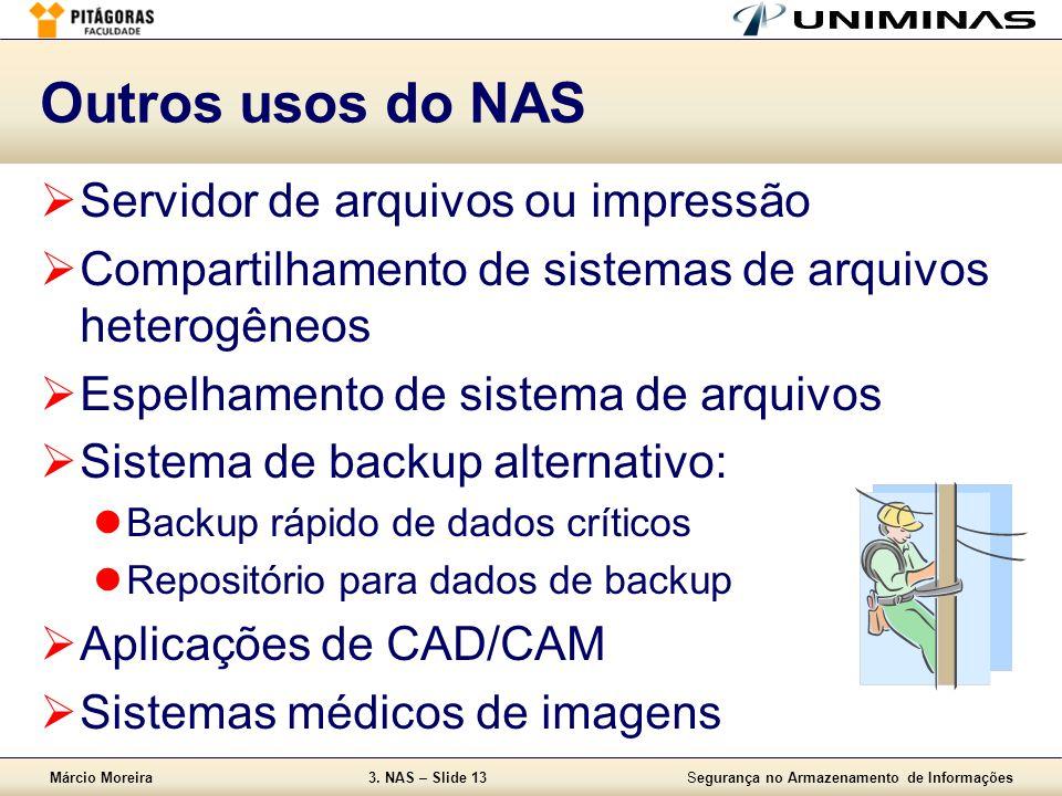 Outros usos do NAS Servidor de arquivos ou impressão