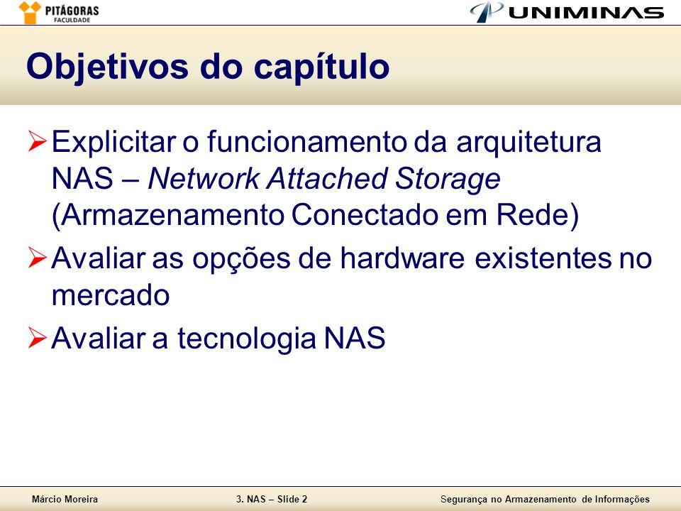 Objetivos do capítulo Explicitar o funcionamento da arquitetura NAS – Network Attached Storage (Armazenamento Conectado em Rede)