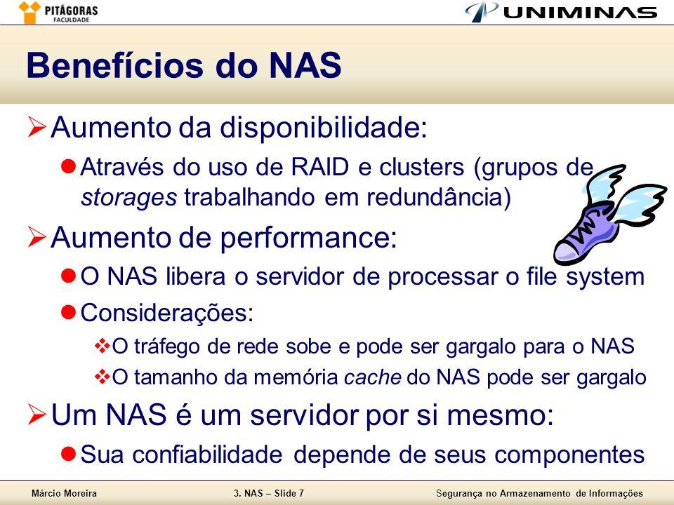 Benefícios do NAS Aumento da disponibilidade: Aumento de performance: