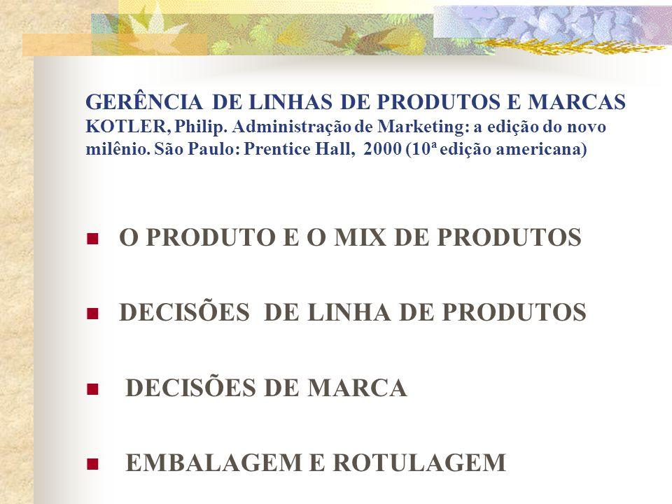 O PRODUTO E O MIX DE PRODUTOS DECISÕES DE LINHA DE PRODUTOS