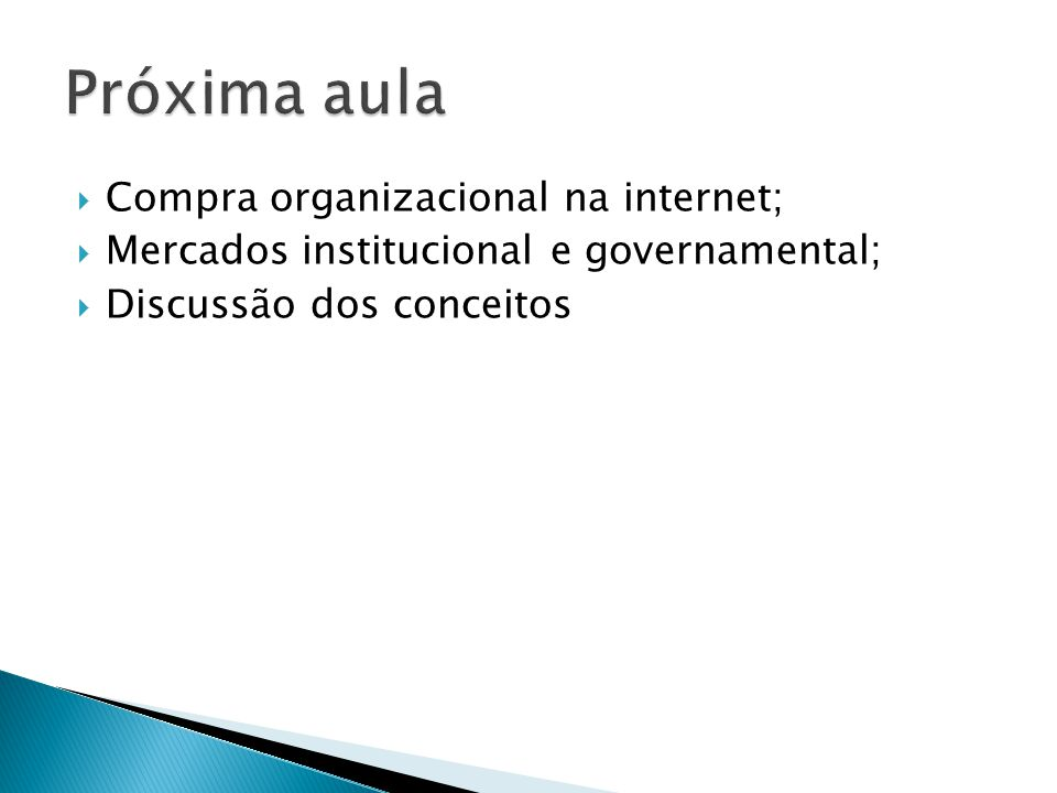 Próxima aula Compra organizacional na internet;