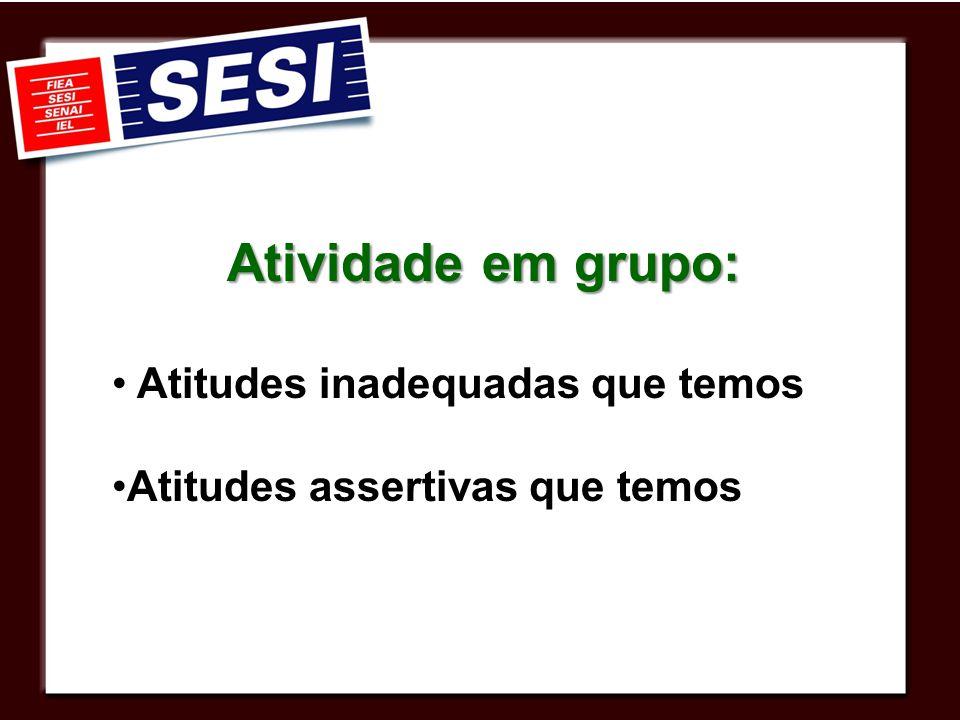 Atividade em grupo: Atitudes inadequadas que temos