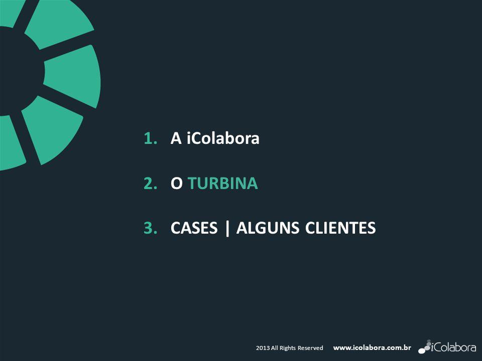 1. A iColabora 2. O TURBINA 3. Cases | Alguns Clientes
