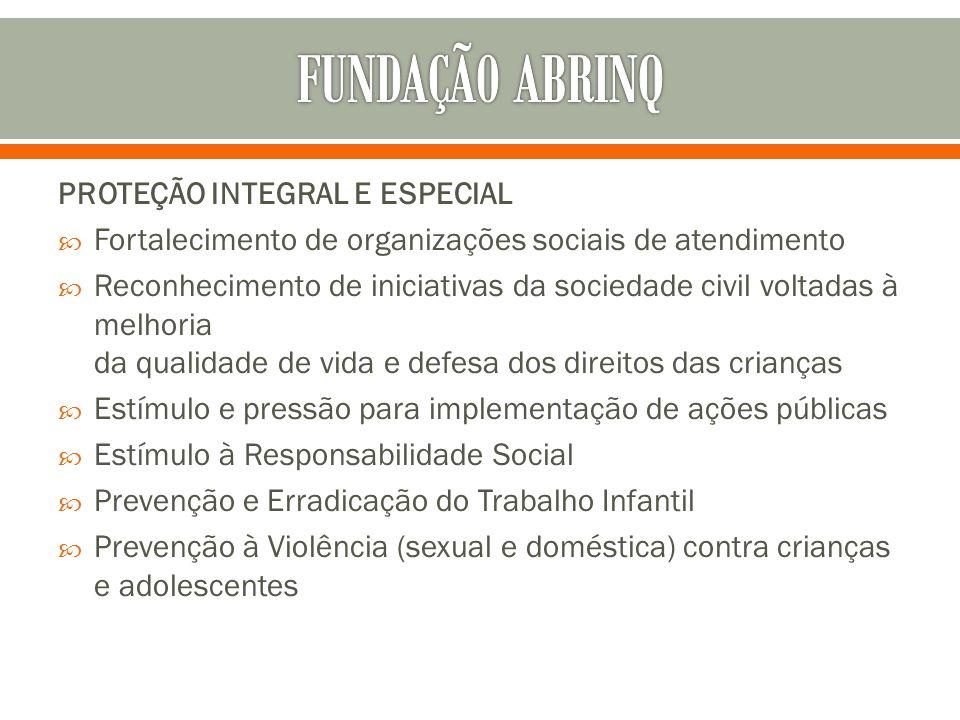 FUNDAÇÃ0 ABRINQ PROTEÇÃO INTEGRAL E ESPECIAL
