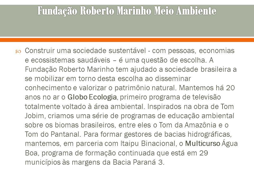 Fundação Roberto Marinho Meio Ambiente