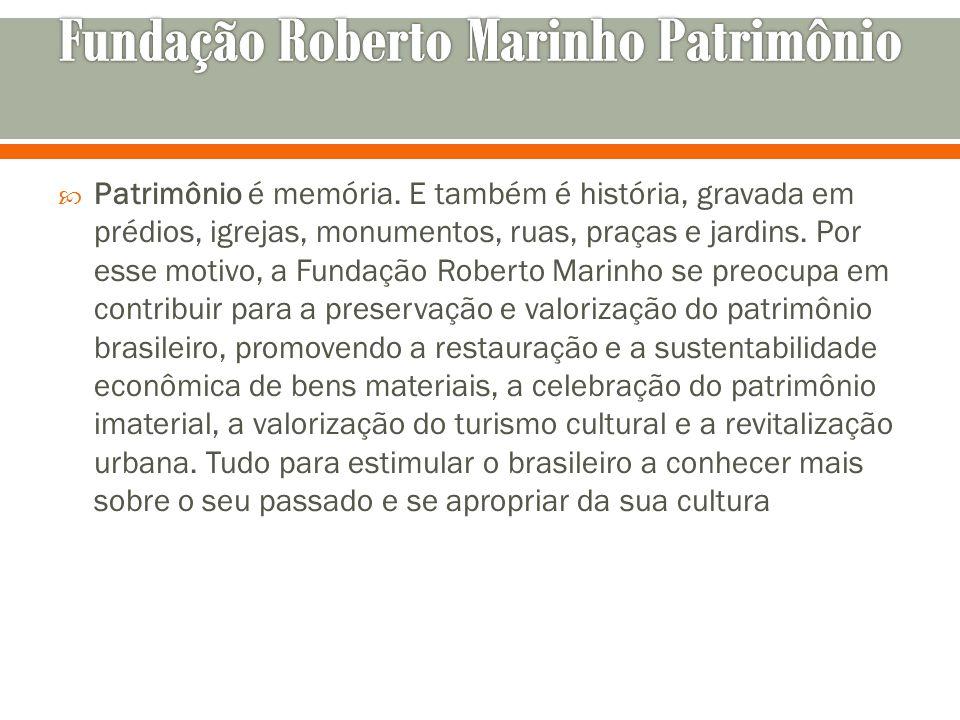 Fundação Roberto Marinho Patrimônio