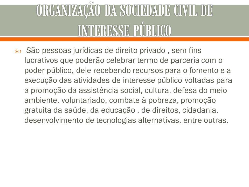 ORGANIZAÇÃO DA SOCIEDADE CIVIL DE INTERESSE PÚBLICO