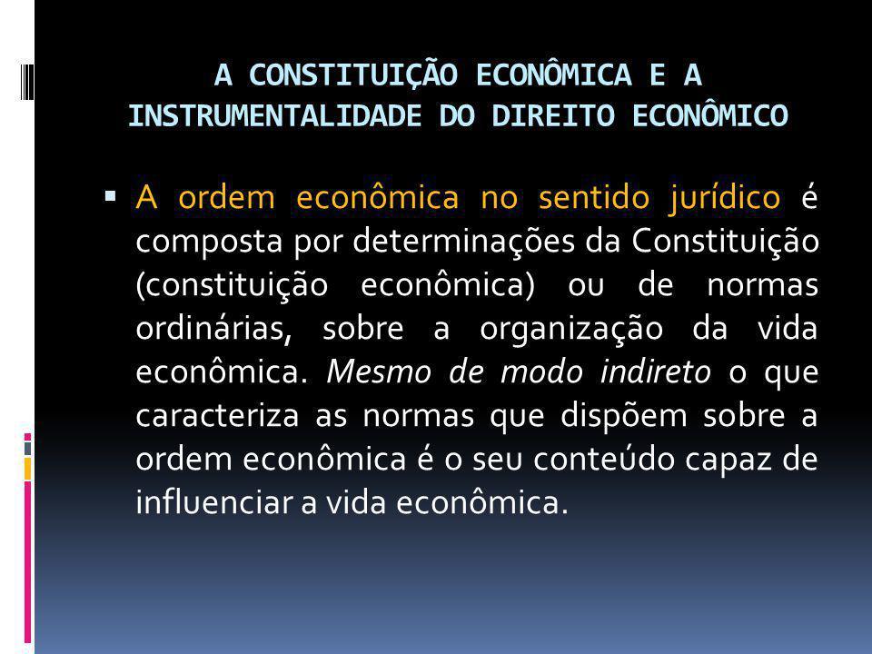 A CONSTITUIÇÃO ECONÔMICA E A INSTRUMENTALIDADE DO DIREITO ECONÔMICO