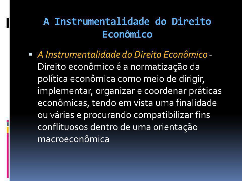 A Instrumentalidade do Direito Econômico