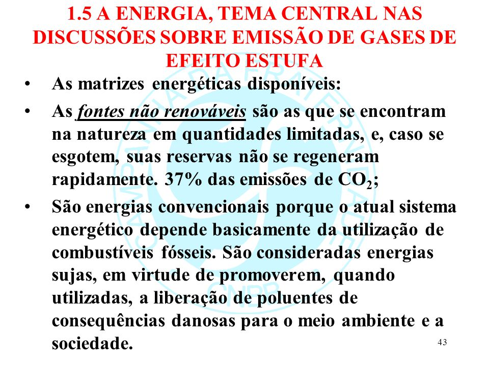 1.5 A ENERGIA, TEMA CENTRAL NAS DISCUSSÕES SOBRE EMISSÃO DE GASES DE EFEITO ESTUFA